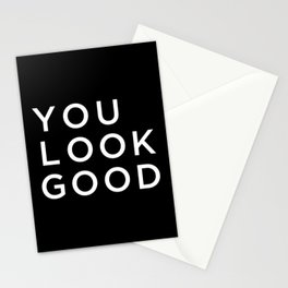 You look good Stationery Cards