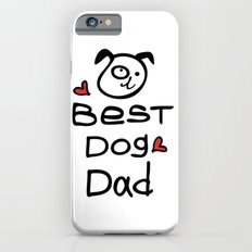 Best dog dad Slim Case iPhone 6s