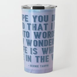 How Wonderful Life Is Taupin Quote Moulin Movie Travel Mug