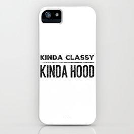 Kinda classy, kinda hood iPhone Case