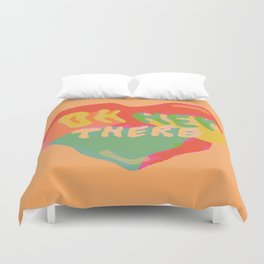 Oh Hey There Duvet Cover