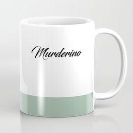 Murderino-MFM Coffee Mug
