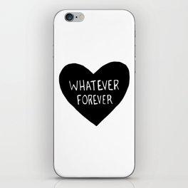 Whatever Forever iPhone Skin