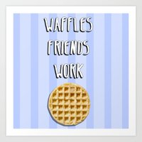 parks and recreation Art Prints featuring Parks and Recreation - Waffles, Friends, Work by Sarah and Bree