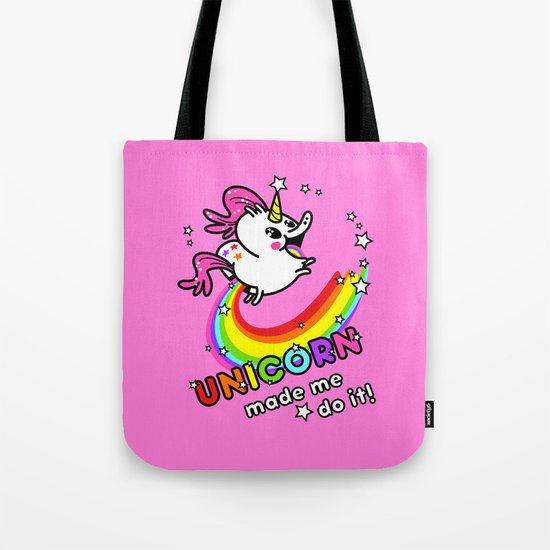 Unicorn made me do it! Tote Bag