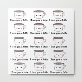 I Love You A Latte Metal Print