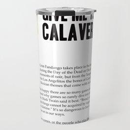 Give me your Calaveras   Grim Fandango   Editorial Travel Mug