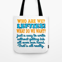 "A Lefty Tee For Left Handed People Saying ""Who Are We Lefties? What Do We Want?"" T-shirt Design Tote Bag"