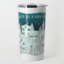 Christmas Village... and to all a good night Travel Mug