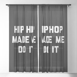 Hip Hop Do It Music Quote Sheer Curtain