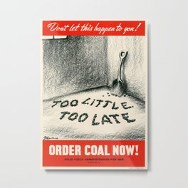 To little too late Metal Print