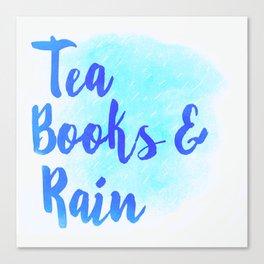 Tea, Books & Rain Canvas Print