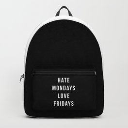 Hate Mondays Funny Quote Backpack