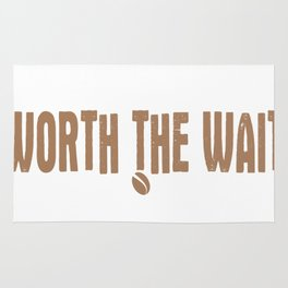 Always Late But Worth The Wait Coffee Rug