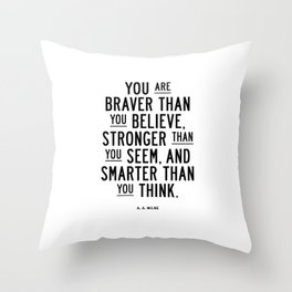 You Are Braver Than You Believe black and white monochrome typography poster design bedroom wall art Throw Pillow