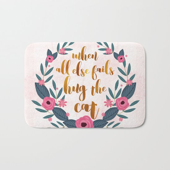 When all else fails hug the cat // funny cat quote Bath Mat