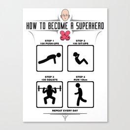 How to become a superhero Canvas Print