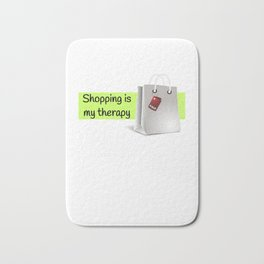 Shopping Is My Therapy (2) Bath Mat