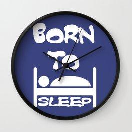 Born To Sleep Wall Clock