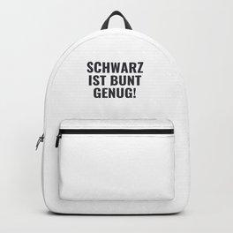 Schwarz ist Bunt genug Lustiger Spruch Backpack