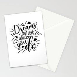 Dreams don't work unless you do Funny Quote Black Design Stationery Cards