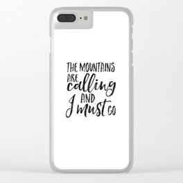 The Mountains Are Calling And I Must Go,Travel Far Travel Often,Adventure Awaits,Travel Gift,Motiva Clear iPhone Case