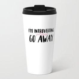 I'm Introverting, Please Go Away Travel Mug