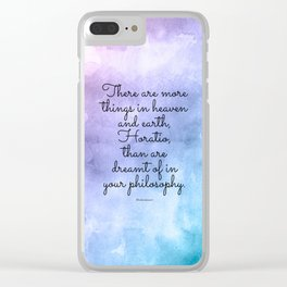 There are more things in heaven and earth, Horatio, than are dreamt of in your philosophy. Clear iPhone Case