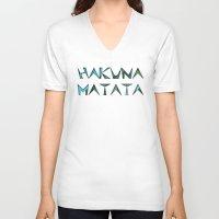 hakuna V-neck T-shirts featuring hakuna matata by Kat's Karma Cache