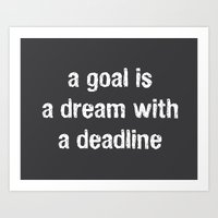 A Goal Is A Dream With A Deadline Art Print