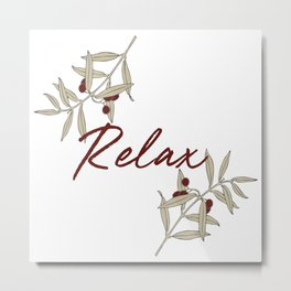 Quote relax olive trees plants Metal Print