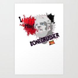 Bonecrusher 02 Art Print
