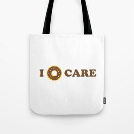 I Donut Care Foodie Pun Funny Food  Tote Bag
