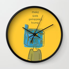 Make Sure Someone's Home Wall Clock