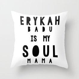 Erykah Badu is my Soul Mama Throw Pillow