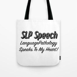 SLP Speech Language Pathology Speech Gifts Tote Bag