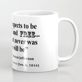 Ignorant and Free Thomas Jefferson Quote Coffee Mug
