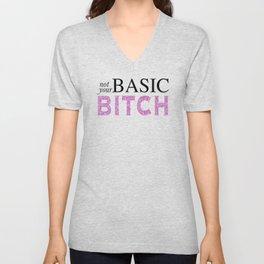 not your BASIC BITCH Unisex V-Neck