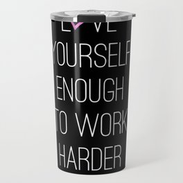 Work harder Travel Mug