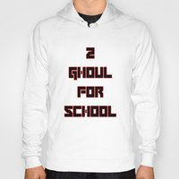 tokyo ghoul Hoodies featuring 2 GHOUL FOR SCHOOL by Wealthy Loser