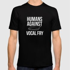 DOWN WITH VOCAL FRY! Black MEDIUM Mens Fitted Tee