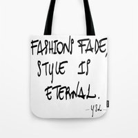"ysl Tote Bags featuring ""Fashions fade, style is eternal"" YSL by Valentina Fracchia"