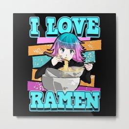 Funny Anime I love ramen otaku weeb gift Metal Print