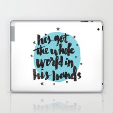 He's Got the Whole World in His Hands Laptop & iPad Skin