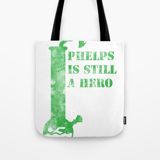 Phelps is a still a hero Tote Bag
