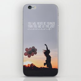 you will never be younger.. iPhone Skin