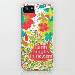 Earth laughs in flowers iPhone Case