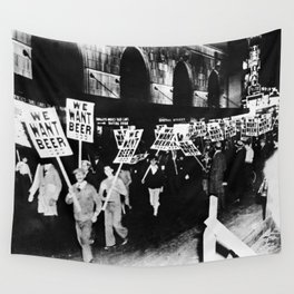 We Want Beer!  Men Protesting Against Prohibition black and white photography - photograph Wall Tapestry