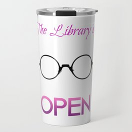 The Library is OPEN, b*tch! Travel Mug