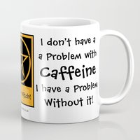 pagan Mugs featuring I don't have a problem with Caffeine! Coffee-addict pagan wiccan wicca by Cheeky Witch